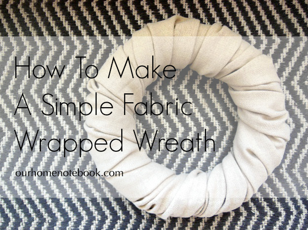 Simple Fabric Wrapped Wreath Tutorial