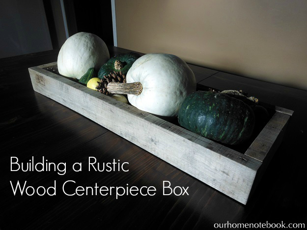 Building A Rustic Wood Centerpiece Box